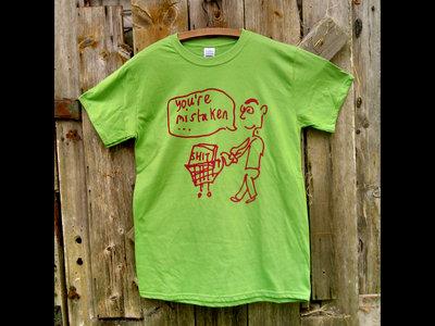 """""""You're Mistaken..."""" T-Shirt main photo"""