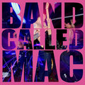 bandcalledMac image