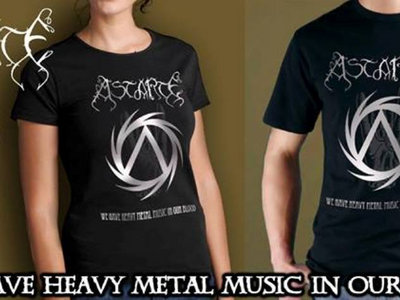 ASTARTE -T-SHIRT- WE HAVE HEAVY METAL MUSIC IN OUR BLOOD main photo