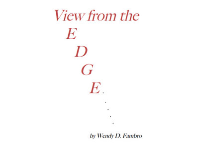"""View from the Edge"" - Essays by Wendy Fambro main photo"