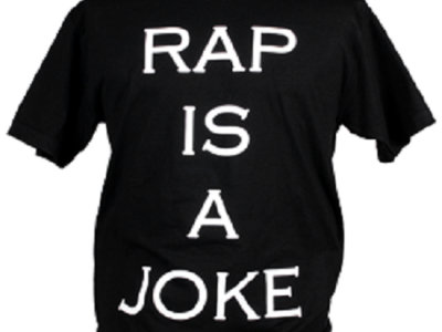RAP IS A JOKE T-SHIRT main photo