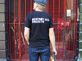 Destroy All Presets Shirt photo