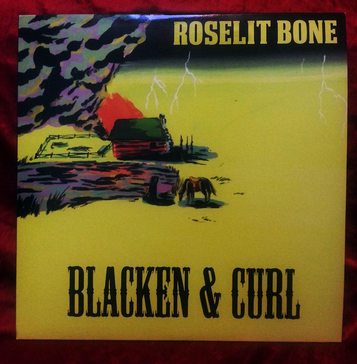 BLACKEN & CURL | Roselit Bone