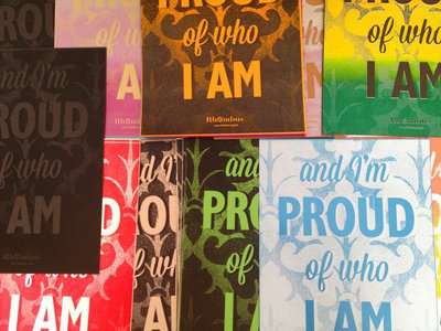 Limited Edition Rhombus 'And I'm Proud Of Who I Am' Silkscreen Poster main photo