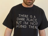 T-shirt // 'There is a Dark Place' photo
