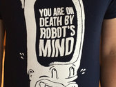 You Are On Death By Robots Mind T Shirt photo