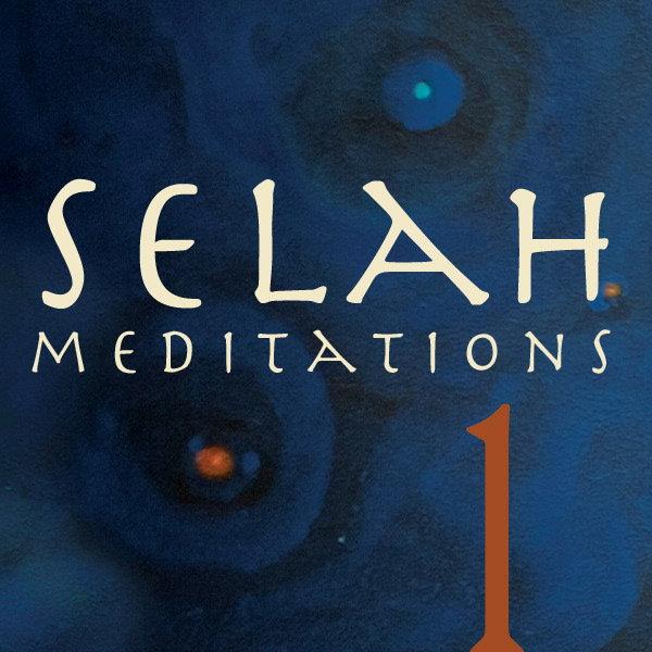 Selah Audio Meditations - Vol  1 | Selah Service / Jeff Johnson