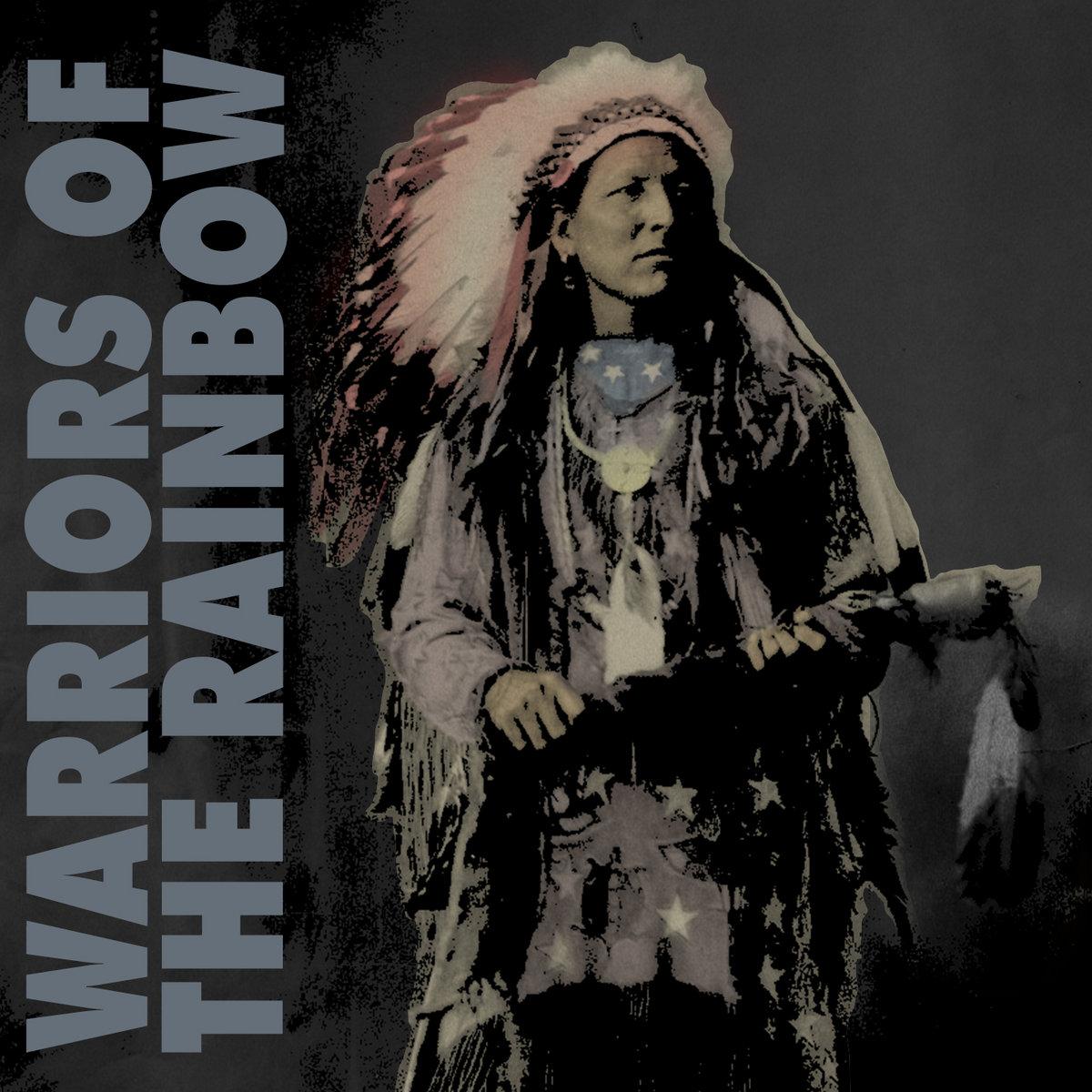 Warriors Of The Rainbow Tribe: Warriors Of The Rainbow