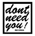 DONT NEED YOU records image