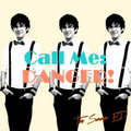 Call Me: DANGER! image