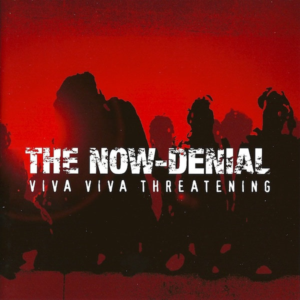 The Now Denial: Viva,Viva Threatening LP/CD | sabotagerecords
