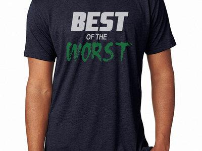 Best of the Worst T-Shirt main photo