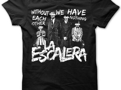 Without Each Other, We Have Nothing  Shirt main photo