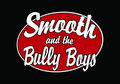 Smooth and the bully boys image