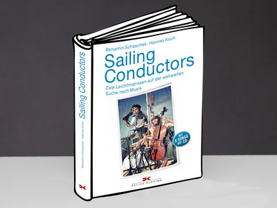 Sailing Conductors - Das Buch (Buch + CD + sofort Download + handsigniert) main photo