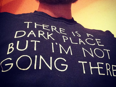 T-shirt // 'There is a Dark Place' main photo