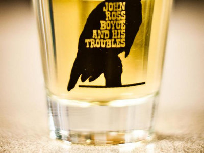 Official John-Ross Boyce and His Troubles shotglass main photo