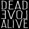 Dead Love Alive image