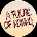 A FUTURE OF NOTHING image