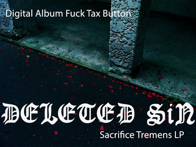 Deleted sin Button (Sacrifice Tremens LP included) main photo