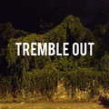 Tremble Out image