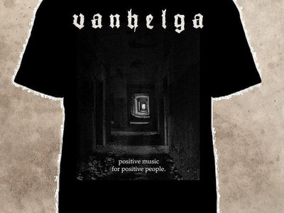 Vanhelga - Positive Music For Positive People Shirt main photo