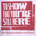 To Show That You're Still Here Compilation image