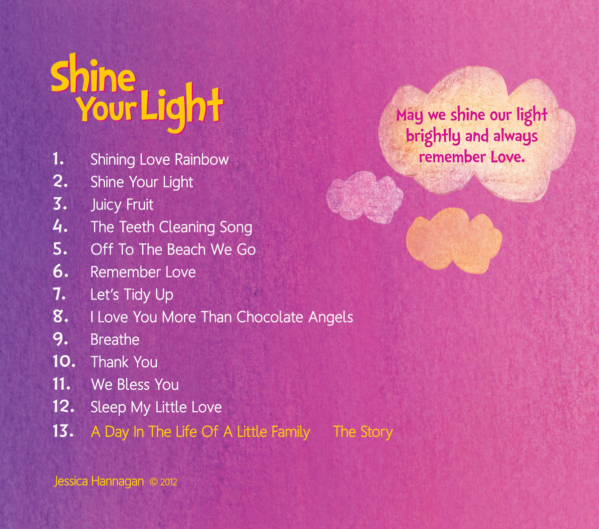 Shine your light jessica hannagan a 12 page full colour concertina booklet with lyrics and chords for the whole family to enjoy includes unlimited streaming of shine your light via hexwebz Gallery