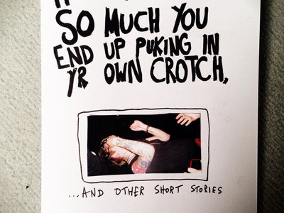 'How to drink so much you end up puking in yr own crotch.' Comic/zine main photo
