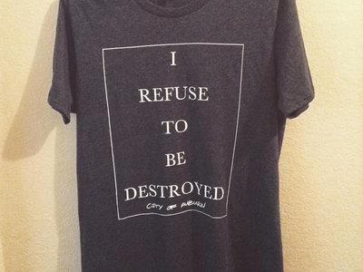 """I Refuse"" T-Shirt main photo"