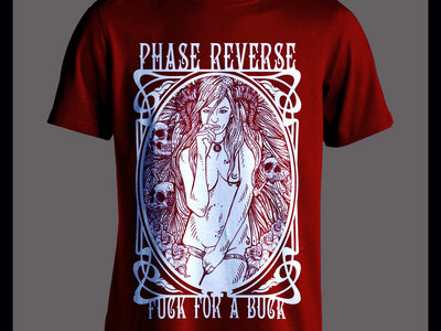 Phase Reverse-Fuck For A Buck dark red/white t-shirt main photo