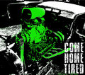 Come Home Tired image