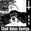 Chad hates George. image