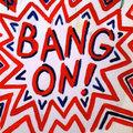 Bang On image