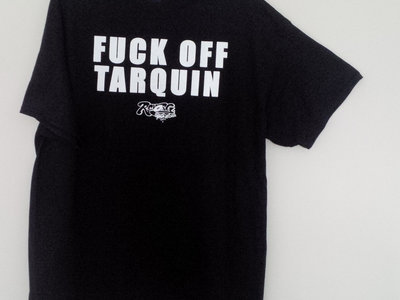 Fuck Off Tarquin T Shirts main photo