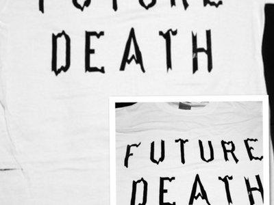 Future Death T Shirt main photo
