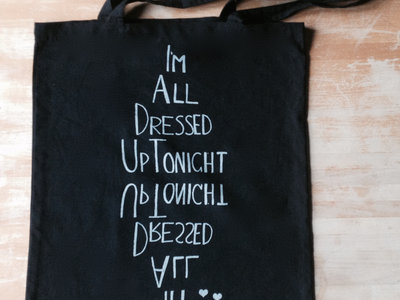 "Tote bag ""I'm All Dressed Up Tonight"" main photo"