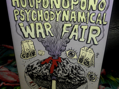 'Ho'oponopono Psychodynamical War Fair' Zine by Casey Raymond main photo