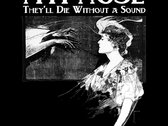 They'll Die Without A Sound T-Shirt photo