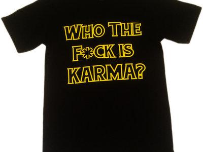 Who The F*CK is Karma T-shirt main photo