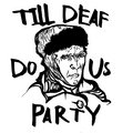 Till Deaf Do Us Party Records image