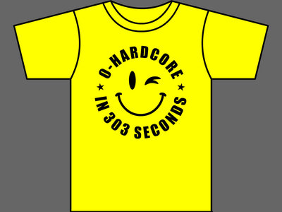0-HARDCORE IN 303 SECONDS - T-Shirt - Yellow - Mens (Unisex) / Womens (Ladyfit) - Various Sizes main photo
