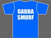 GABBA SMURF - T-Shirt - Blue - Mens (Unisex) / Womens (Ladyfit) - Various Sizes photo