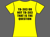 TB-303 OR NOT TB-303 THAT IS THE QUESTION - T-Shirt - Yellow - Mens (Unisex) / Womens (Ladyfit) - Various Sizes photo