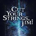 Cut Your Strings, Jim! image