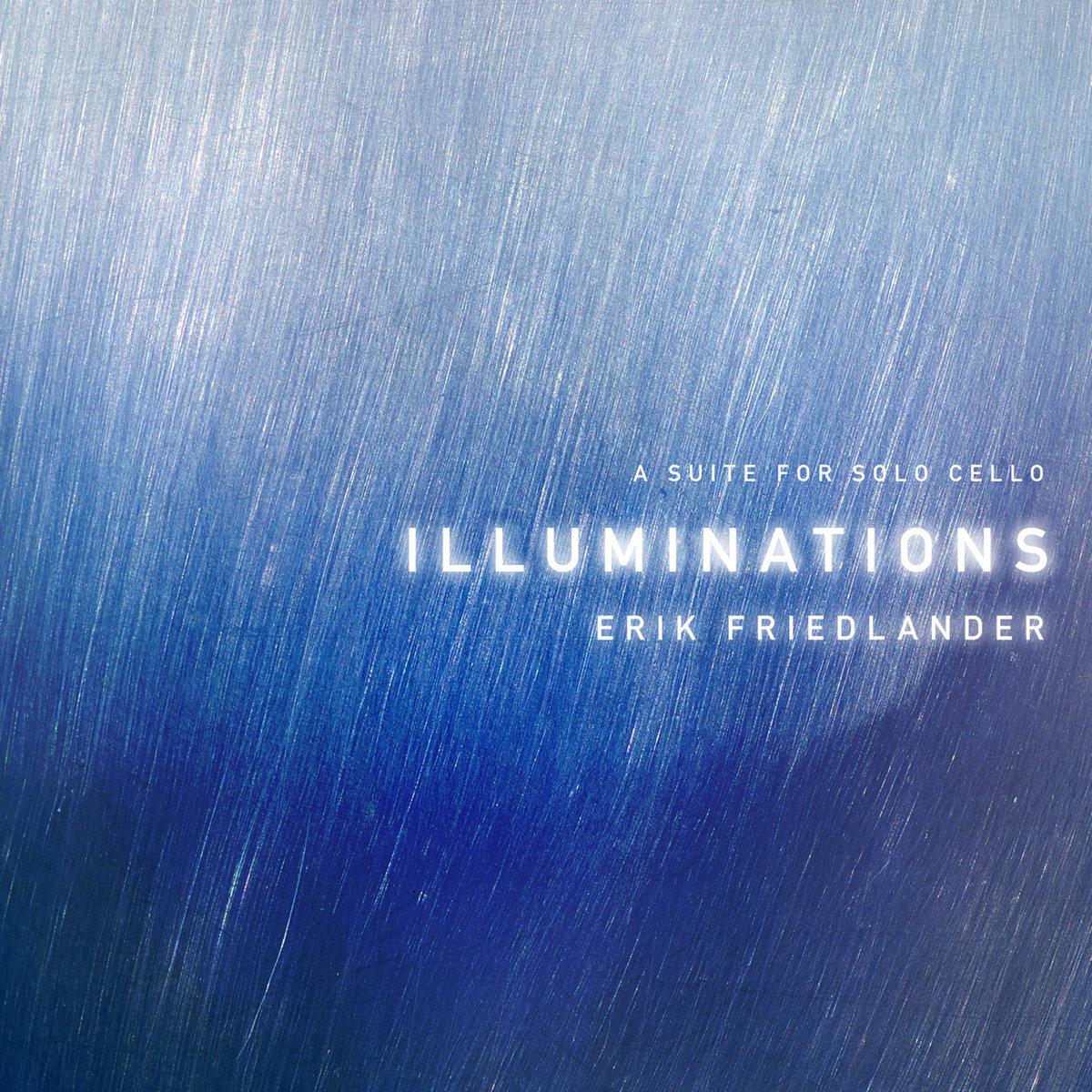 Illuminations | Erik Friedlander