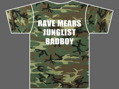 RAVE MEARS JUNGLIST BADBOY - T-Shirt - Camo - * YOU CAN STILL ORDER USING THE CUSTOM BUILDER * main photo
