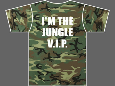 I'M THE JUNGLE V.I.P. - T-Shirt - Camo - * YOU CAN STILL ORDER USING THE CUSTOM BUILDER * main photo
