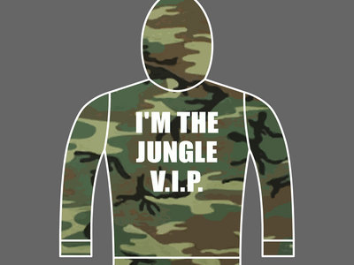 I'M THE JUNGLE V.I.P. - Unisex Hoodie - Camo - * YOU CAN STILL ORDER USING THE CUSTOM BUILDER * main photo