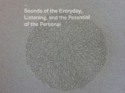 Bumping Into a Chair While Humming: Sounds of the Everyday, Listening, and the Potential of the Personal (book) main photo